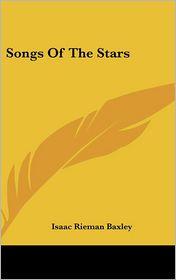 Songs of the Stars - Isaac Rieman Baxley