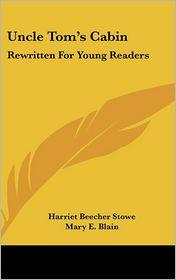 Uncle Tom's Cabin: Rewritten for Young Readers - Harriet Beecher Stowe