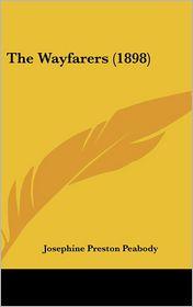 The Wayfarers (1898) - Josephine Preston Peabody