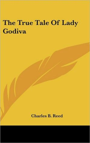 The True Tale Of Lady Godiva