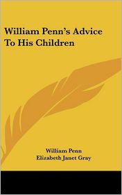 William Penn's Advice To His Children - William Penn, Elizabeth Janet Gray (Introduction)