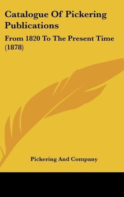 Catalogue Of Pickering Publications als Buch von Pickering And Company - Kessinger Publishing, LLC
