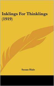 Inklings For Thinklings (1919) - Susan Hale
