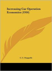 Increasing Car Operation Economies (1916) - C. C. Chappelle