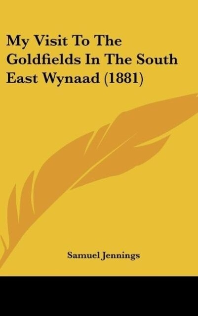 My Visit To The Goldfields In The South East Wynaad (1881) als Buch von Samuel Jennings - Samuel Jennings
