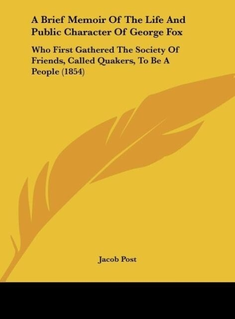 A Brief Memoir Of The Life And Public Character Of George Fox als Buch von Jacob Post - Jacob Post