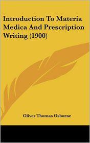 Introduction To Materia Medica And Prescription Writing (1900) - Oliver Thomas Osborne