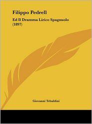 Filippo Pedrell: Ed Il Dramma Lirico Spagnuolo (1897) - Giovanni Tebaldini