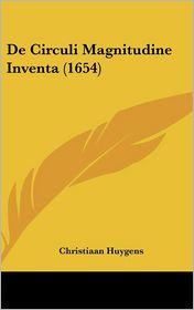 De Circuli Magnitudine Inventa (1654) - Christiaan Huygens