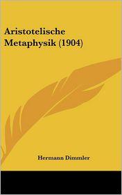 Aristotelische Metaphysik (1904) - Hermann Dimmler