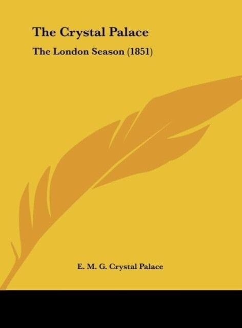 The Crystal Palace als Buch von E. M. G. Crystal Palace - E. M. G. Crystal Palace