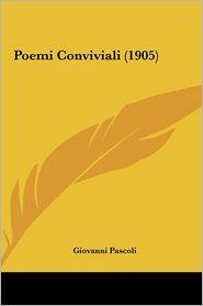 Poemi Conviviali (1905) - Giovanni Pascoli