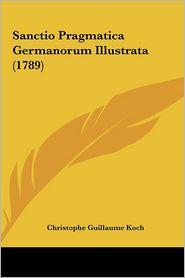Sanctio Pragmatica Germanorum Illustrata (1789) - Christophe Guillaume Koch