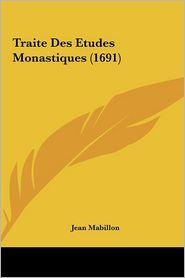 Traite Des Etudes Monastiques (1691) - Jean Mabillon