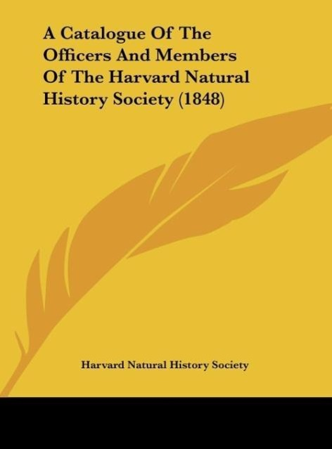 A Catalogue of the Officers and Members of the Harvard Natural History Society (1848)