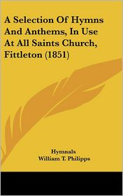 A Selection of Hymns and Anthems, in Use at All Saints Church, Fittleton (1851)