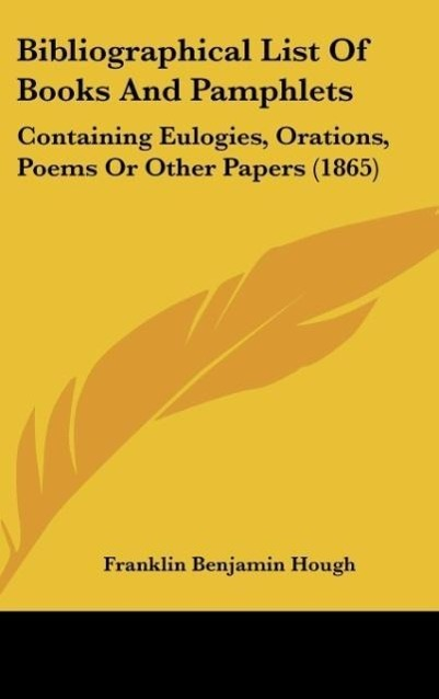 Bibliographical List Of Books And Pamphlets als Buch von Franklin Benjamin Hough - Kessinger Publishing, LLC