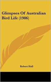 Glimpses of Australian Bird Life (1906)