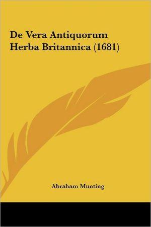 De Vera Antiquorum Herba Britannica (1681)