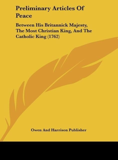 Preliminary Articles Of Peace als Buch von Owen And Harrison Publisher - Kessinger Publishing, LLC