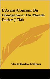 L'Avant-Coureur Du Changement Du Monde Entier (1786) - Claude-Boniface Collignon