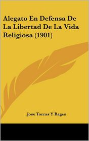 Alegato En Defensa de La Libertad de La Vida Religiosa (1901)