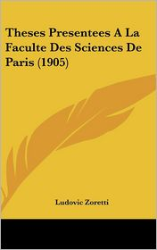 Theses Presentees A La Faculte Des Sciences De Paris (1905) - Ludovic Zoretti