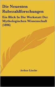 Die Neuesten Rubezahlforschungen: Ein Blick In Die Werkstatt Der Mythologischen Wissenschaft (1896) - Arthur Lincke