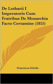 de Lotharii I Imperatoris Cum Fratribus de Monarchia Facto Certamine (1855)