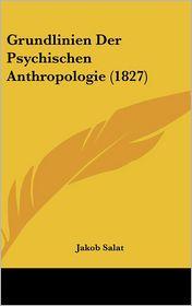 Grundlinien Der Psychischen Anthropologie (1827)