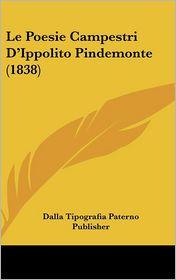 Le Poesie Campestri D'Ippolito Pindemonte (1838) - Dalla Tipografia Paterno Publisher