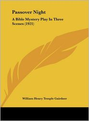 Passover Night: A Bible Mystery Play in Three Scenes (1921)