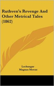 Ruthven's Revenge and Other Metrical Tales (1862)