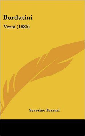 Bordatini: Versi (1885) - Severino Ferrari
