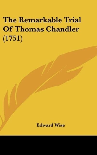 The Remarkable Trial of Thomas Chandler (1751)