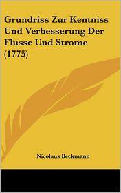 Grundriss Zur Kentniss Und Verbesserung Der Flusse Und Strome (1775) - Nicolaus Beckmann