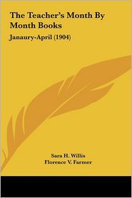 The Teacher's Month by Month Books: Janaury-April (1904)