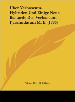 Uber Verbascum-Hybriden Und Einige Neue Bastarde Des Verbascum Pyramidatum M.B. (1886)