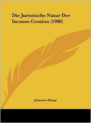 Die Juristische Natur Der Incasso Cession (1900)