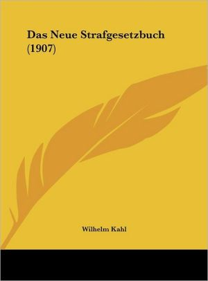 Das Neue Strafgesetzbuch (1907)