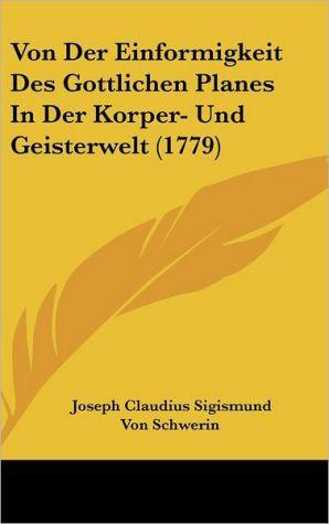 Von Der Einformigkeit Des Gottlichen Planes In Der Korper- Und Geisterwelt (1779)