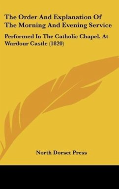 The Order And Explanation Of The Morning And Evening Service - North Dorset Press