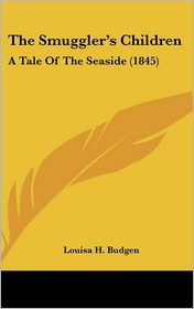 The Smuggler's Children: A Tale of the Seaside (1845)