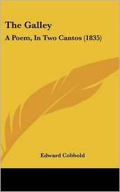 The Galley: A Poem, in Two Cantos (1835)