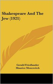 Shakespeare And The Jew (1921) - Gerald Friedlander, Maurice Moscovitch (Introduction)