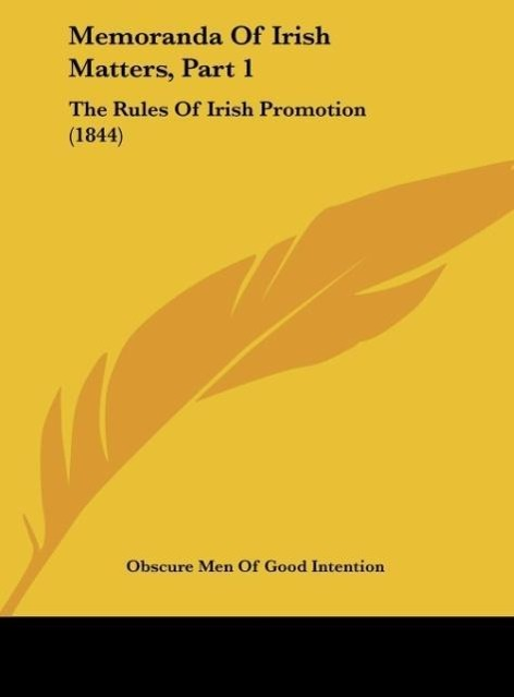 Memoranda Of Irish Matters, Part 1 als Buch von Obscure Men Of Good Intention - Kessinger Publishing, LLC