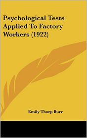 Psychological Tests Applied To Factory Workers (1922) - Emily Thorp Burr