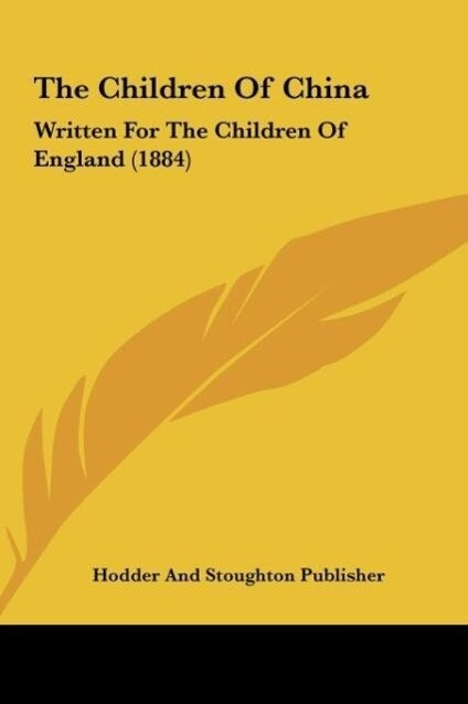 The Children Of China als Buch von Hodder And Stoughton Publisher - Hodder And Stoughton Publisher