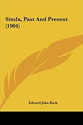 Simla, Past and Present (1904)