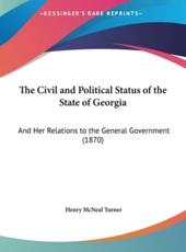 The Civil and Political Status of the State of Georgia - Henry McNeal Turner